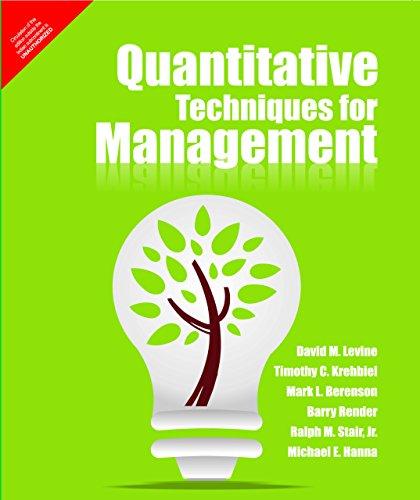 Quantitative Techniques for Management: David M. Levine,Timothy