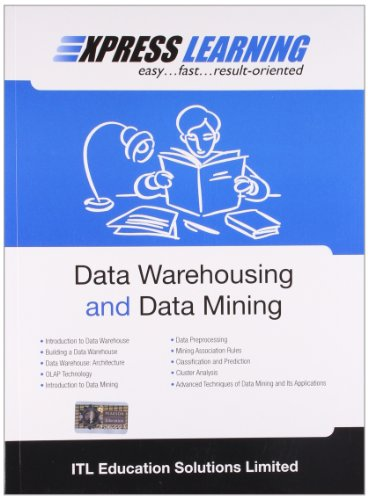 Express Learning: Data Warehousing and Data Mining: ITL Education Solutions