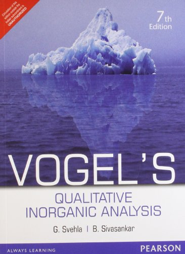 Vogel?s Qualitative Inorganic Analysis (Seventh Edition): B. Sivasankar,G. Svehla