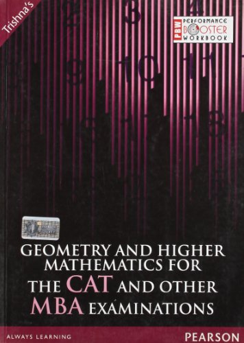 Geometry and Higher Mathematics for the CAT and Other MBA Examinations: Trishna?s
