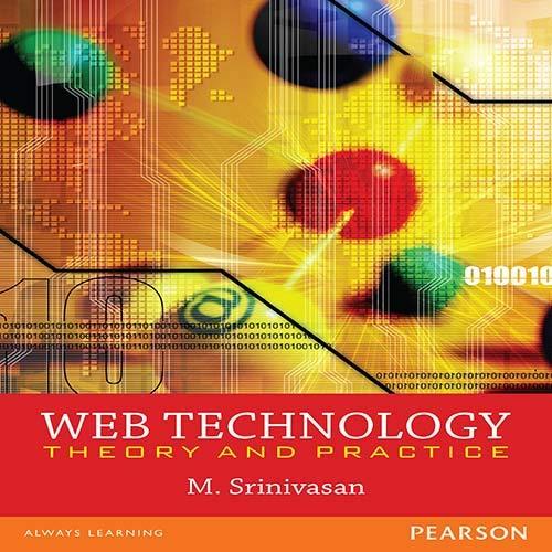 Web Technology: Theory and Practice: M. Srinivasan