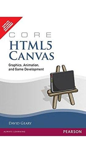 9788131775172: Core HTML5 Canvas: Graphics, Animation, and Game Development,