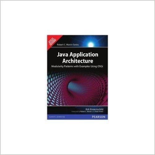 Java Application Architecture: Modularity Patterns With Examples: Knoernschild