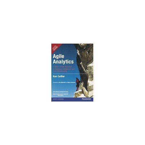 9788131786826: Agile Analytics: A Value-Driven Approach to Business Intelligence and Data Warehousing