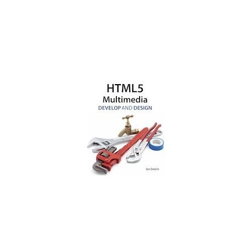 9788131786840: HTML5 Multimedia: Develop and Design