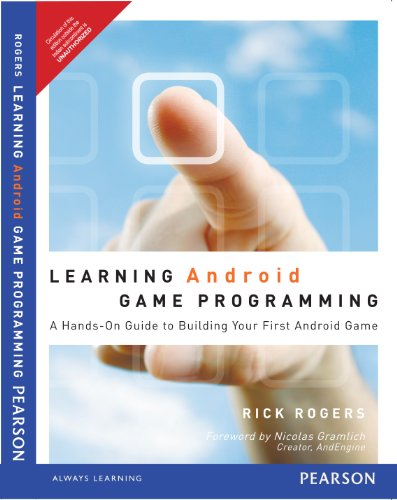 Learning Android Game Programming: A Hands-On Guide to Building Your First Android Game: Rick ...