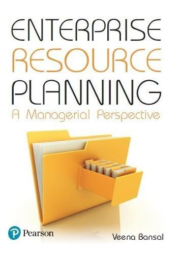 Enterprise Resource Planning: A Managerial Perspective: Veena Bansal