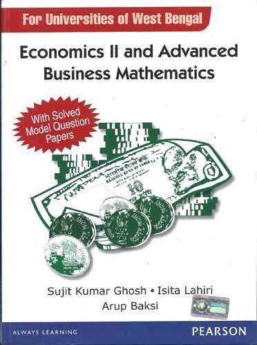 Economics II and Advanced Business Mathematics (For: Isita Lahiri,Sujit Kumar