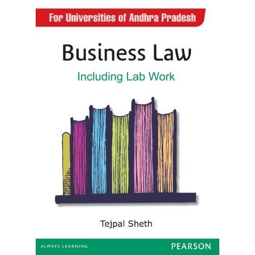 Business Law: Including Lab Work (For Universities of Andhra Pradesh): Tejpal Sheth