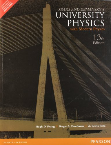 Sears? and Zemansky?s University Physics with Modern Physics (Thirteenth Edition): A. Lewis Ford,...