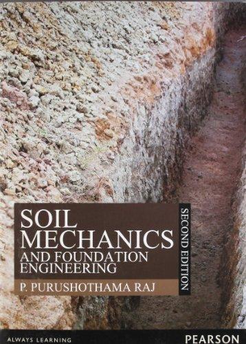 Soil Mechanics and Foundation Engineering (Second Edition): P. Purushothama Raj