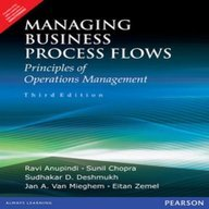 Managing Business Process Flow: Principles of Operations: Ravi Anupindi Sunil