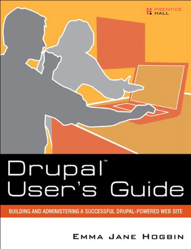 9788131791325: Drupal User's Guide: Building and Administering a Successful Drupal-Powered Web Site