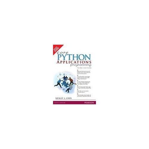 9788131791349: CORE PYTHON APPLICATIONS PROGRAMMING, 3RD EDITION