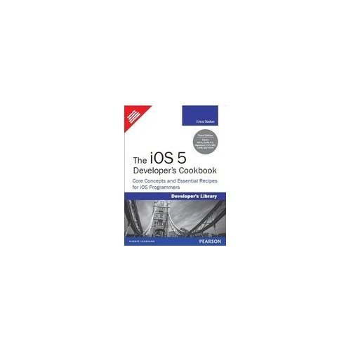 9788131791479: iOS 5 Developer's Cookbook, The: The: Core Concepts and Essential Recipes for iOS Programmers, 3/e