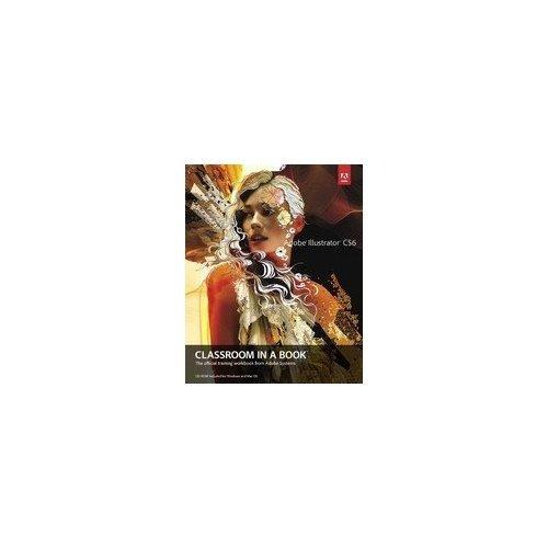 9788131791608: Adobe Illustrator Cs6 Classroom In A Book