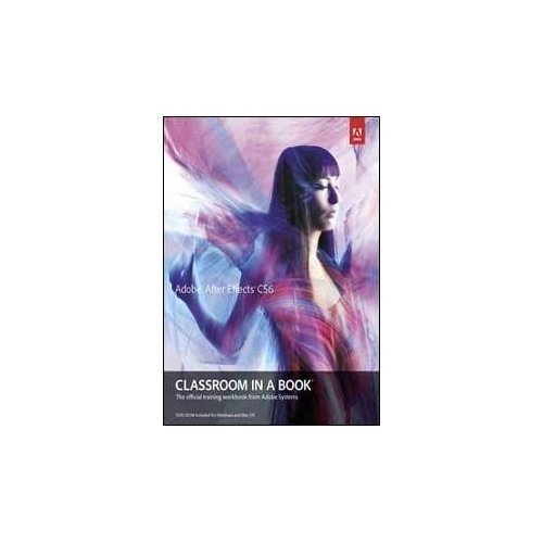 9788131791622: Adobe After Effects Cs6 Classroom In A Book