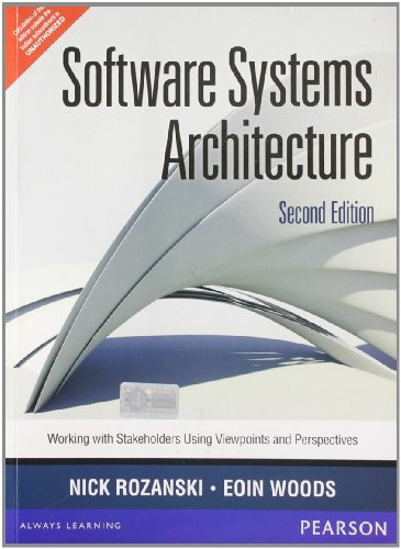 9788131792162: SOFTWARE SYSTEMS ARCHITECTURE: WORKING WITH STAKEHOLDERS USING VIEWPOINTS AND PERSPECTIVES