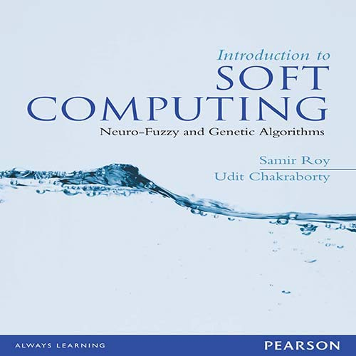 9788131792469: Introduction to Soft Computing: Neuro-Fuzzy and Genetic Algorithms