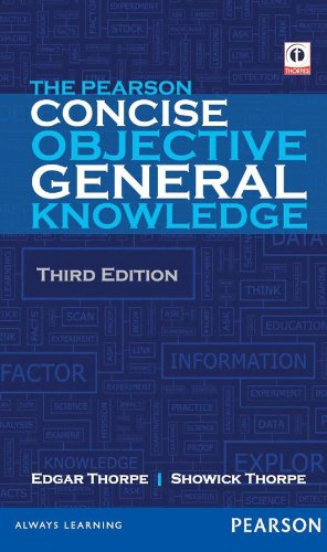 The Pearson Concise Objective General Knowledge (Third Edition): Edgar Thorpe,Showick Thorpe