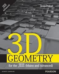3D Geometry for the JEE (Mains and Advanced): Jwala Prasad