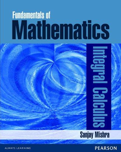 Fundamentals of Mathematics: Integral Calculus: Sanjay Mishra