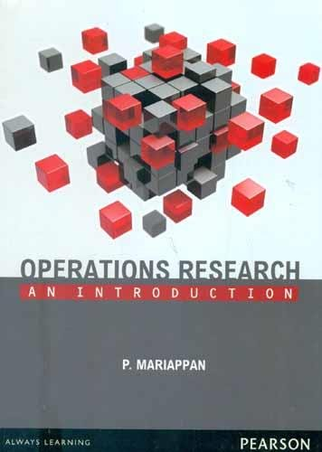 Operations Research: An Introduction: P. Mariappan