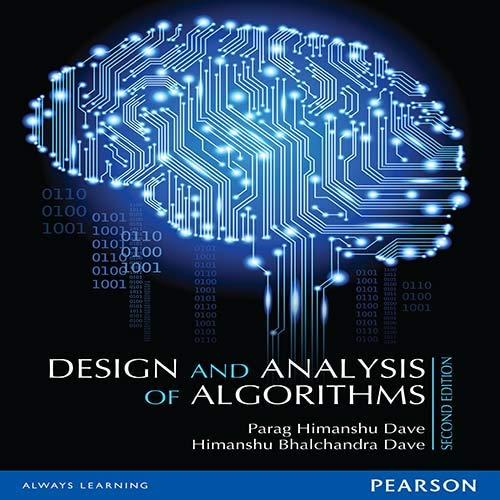 Design and Analysis of Algorithms (Second Edition): Himanshu Bhalchandra Dave,Parag Himanshu Dave