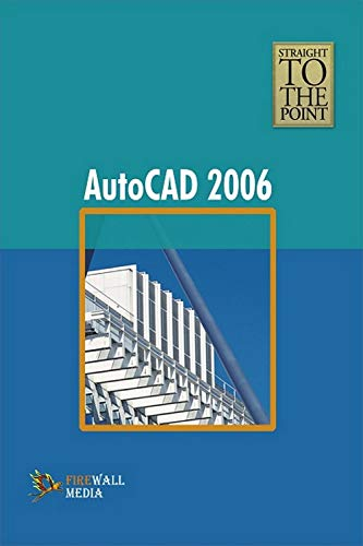 Straight to the Point - AutoCAD 2006: Dinesh Maidasani