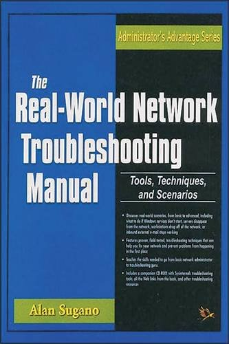 The Real-World Network Troubleshooting Manual: Alan Sugano