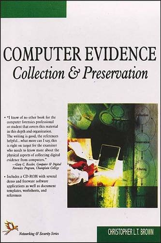 Computer Evidence Collection & Preservation: Christopher L.T. Brown