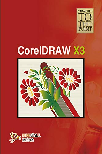 9788131800249: CorelDRAW X3 (Straight to the Point)