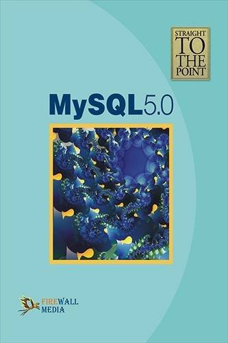 Straight to the Point - MySQL 5.0: Dinesh Maidasani