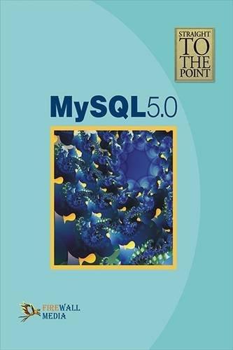 Straight to the Point - MySQL 5.0: Dinesh Maidasani