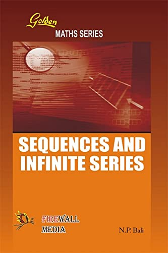 9788131800553: Golden Sequences and Infinite Series