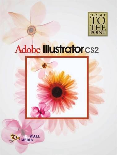 Straight to the Point - Adobe Illustrator CS2: Dinesh Maidasani