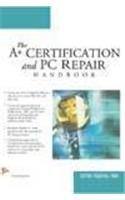 9788131800768: The A+ Certification and PC Repair Handbook