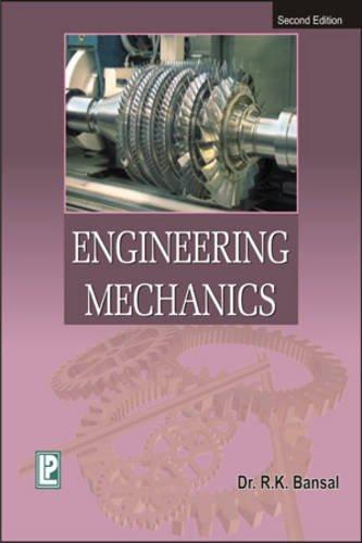 Engineering Mechanics (Fourth Edition): R.K. Bansal