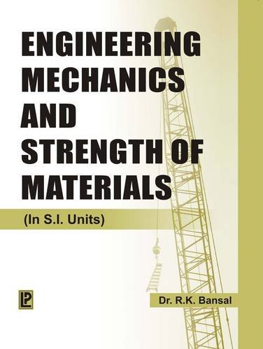 Engineering Mechanics and Strength of Materials: Dr. R.K. Bansal