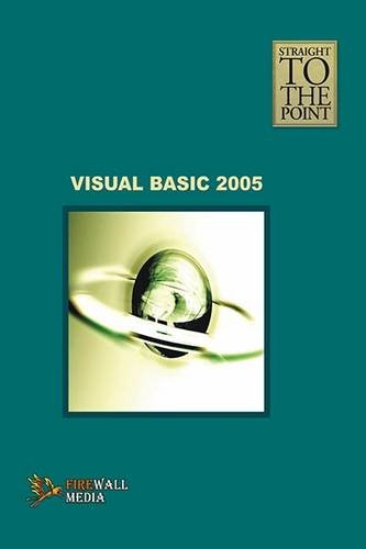 Straight to the Point - Visual Basic 2005: Dinesh Maidasani