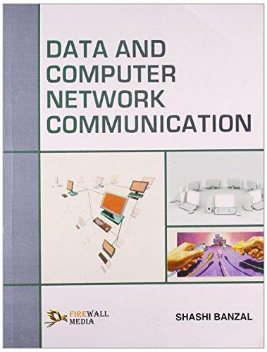 Data and Computer Network Communication: Shashi Banzal