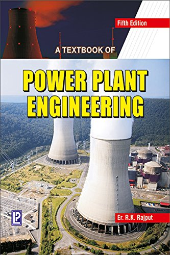 A Textbook of Power Plant Engineering (Fourth: R.K. Rajput