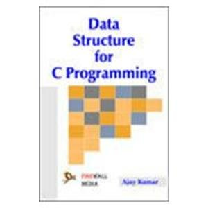 Data Structure For C Programming: Ajay Kumar