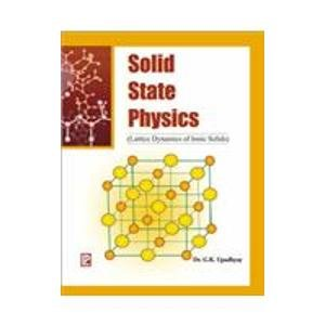 Solid State Physics (Lattice Dynamics of Ionic Solids): G.K. Upadhyay
