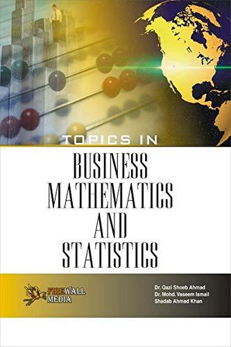 Topics in Business Mathematics and Statistics: Dr. Qazi Shoeb