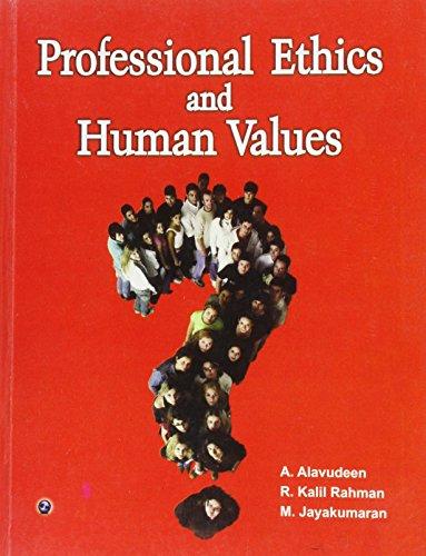 Professional Ethics and Human Values (Paperback): Kalil R. Rahman,