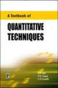 A Textbook of Quantitive Techniques: Bali, N.; Gupta,