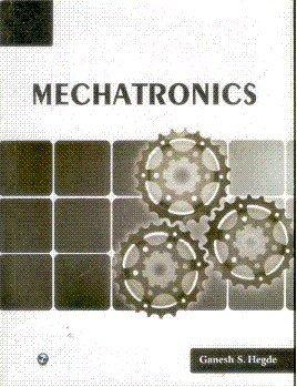 Mechatronics: Ganesh S. Hegde
