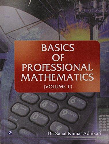 Basics of Professional Mathematics (Volume-II): Dr. Sanat Kumar