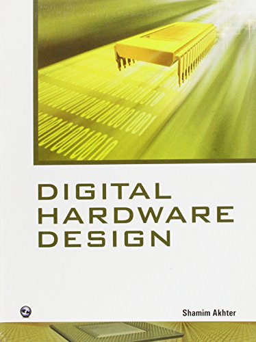 Digital Hardware Design: Shamim Ahmad